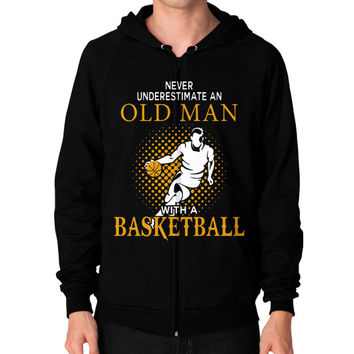 Nerver Underestimate An Old Man With A Basketball T Shirt - Men's Zip Hoodie