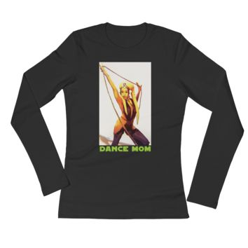 Dance Mom Women's Long Sleeve T-Shirt