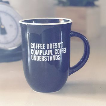 Coffee Doesn't Complain, Coffee Understands Mug {Black}