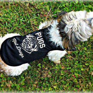 Cute Dog Clothing. Pugs Not Drugs. Small Dog Shirts. Custom Dog Apparel. Custom Pet Gift. Pet Clothes.