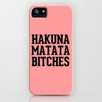 Hakuna Matata Bitches Peach iPhone Case by Rex Lambo | Society6