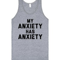 My Anxiety Has Anxiety | Tank Top | SKREENED