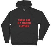 These Are My Church Clothes Hoodie