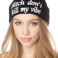 Brandy ♥ Melville |  Bitch Don't Kill My Vibe Beanie