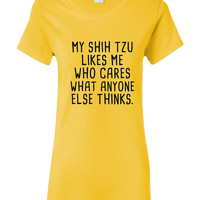 My SHIH TZU Likes Me Who care what Anyone Else Thinks Tee Great Shih Tzu Dog Lovers Dog Rescue T-Shirt Kids & Adult Sizes Both