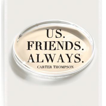 Us. Friends. Always. Crystal Oval Paperweight