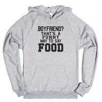 Boyfriend? That's A Funny Way To Say Food-Heather Grey Hoodie