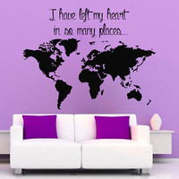 Wall Decals Quote I Have Left My Heart World Map Vinyl Decal Sticker Decor KG698