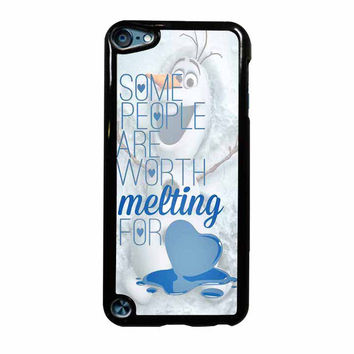 Some People Are Worth Melting For Olaf Funny Quote iPod Touch 5th Generation Case