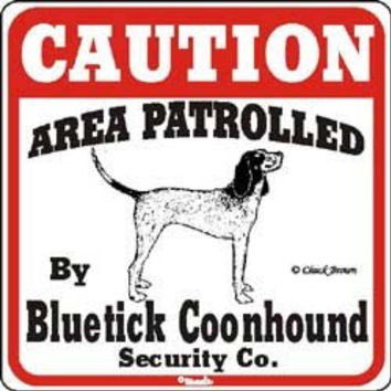 """Dog Yard Sign """"Caution Area Patrolled By Bluetick Coonhound Security Company"""""""