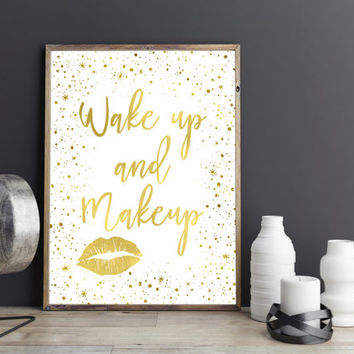 Printable art Wake up and Makeup print;MAKEUP PRINT;Gold Print;Home decor;Wall art;Makeup Gold art;prints and quotes;lips print,digitalprint