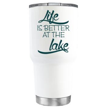 Life is Better at the Lake Stylish on White 30 oz Tumbler
