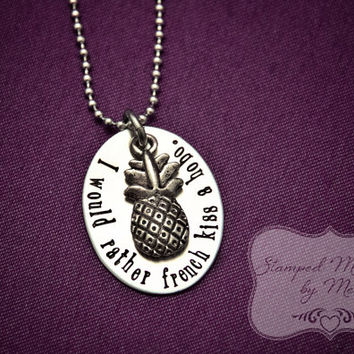 "Psych Fan - ""I would rather french kiss a hobo"" - Hand Stamped Stainless Steel Necklace - Shawn, Gus and Lassiter - Geekery - Pineapple"