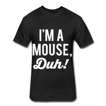 I'm A Mouse Duh, Halloween Shirt, Fitted Cotton/Poly T-Shirt by Next Level