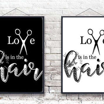 Love is in the hair   Hairdresser Hairstylist   Beauty Salon   Inspiration Poster   Art Print   Printable Quote   Typography