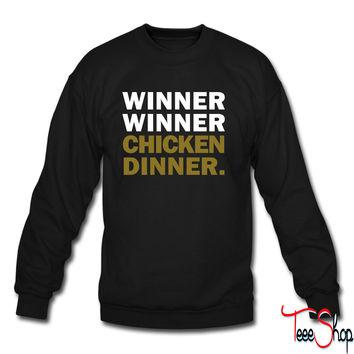 Winner Winner Chicken Dinner sweatshirt