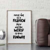 Fashion art,Stylish quotes,Black and white art,Fashion home decor,Style,Fashion quotes,Typographic prints,Fashion show,Quote prints