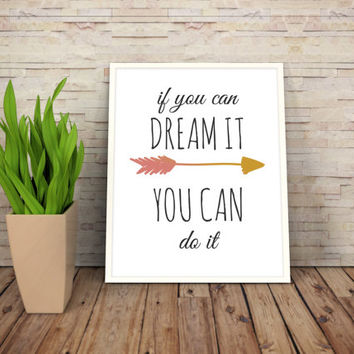 "Printable Art Motivational Print Typography Poster Inspirational Prints ""If you can dream it, you can do it"" Instant Download"