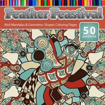 Coloring Books For Grownups Feather Feastival Mandalas Geomet