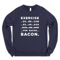Exercise For Bacon-Unisex Navy Sweatshirt