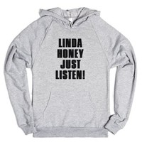 Linda Honey, Just Listen Hoodie-Unisex Heather Grey Hoodie
