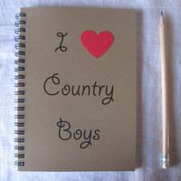 I heart Country Boys - 5 x 7 journal