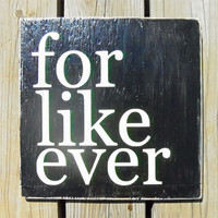 Typography Wall Art For Like Ever Wood Sign by 13pumpkins on Etsy
