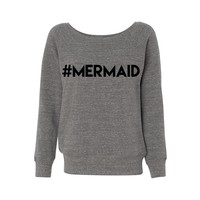 Hashtag Mermaid Wideneck Sweatshirt
