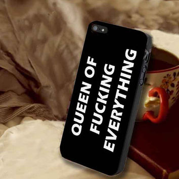 queen of fucking everything customized for iphone 4/4s/5/5s/5c, samsung galaxy s3/s4/s5 and ipod 4/5 case