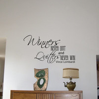 Winners Never Quit, Quitters Never Win - Vince Lombardi Success Wall Decal 16x30
