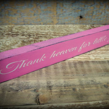 Thank Heaven For Little Girls/Rustic/Primitive Shelf Sitter/Nursery Decor/Little Girl's Room