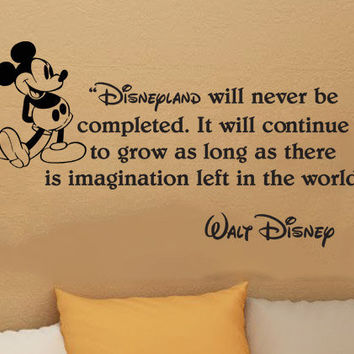 Walt Disney Mickey Mouse Disneyland will never be completed wall quote vinyl wall art decal sticker