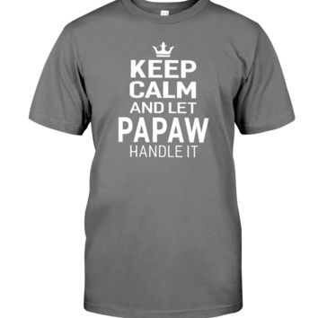 Keep Calm And Let Papaw Handle It Funny Grandpa Gift Father's Day Men T-shirt