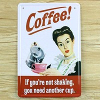 """"""" Coffee... If You're Not Shaking, You Need Another Cup"""" Vintage Metal Sign"""