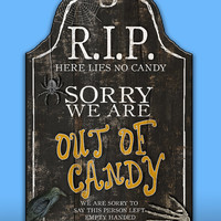 Out of candy wooden sign - Tombstone - Handmade Approx. 13x19x3/4 inches
