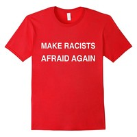 Make Racists Afraid Again Meme T Shirt
