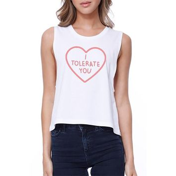 I Tolerate You Crop Tee Cute Tank Top For Girls Back To School Shirt
