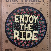 "Natural life Car Magnet ""Enjoy The Ride"""