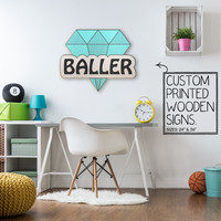 Baller Custom Printed Wood Sign Unique Trendy Game Room