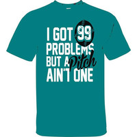 Ive Got 99 Problems But A Pitch Ain't One of Them  Fastpitch Softball T-shirt