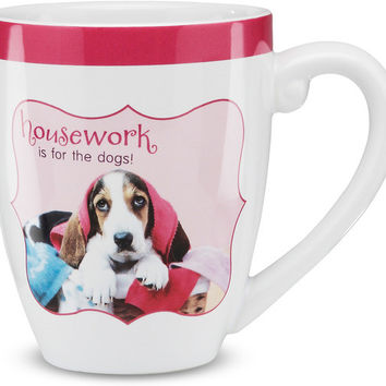Housework is for the dogs! - Mug