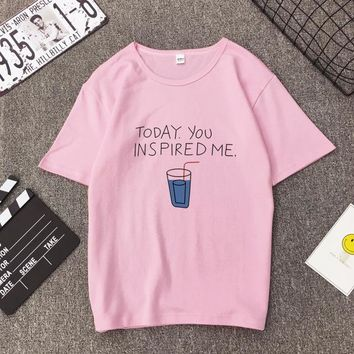 Today You Inspired Me Juice Glass Cute T-Shirt