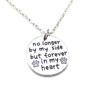 "Dog Memorial ""No Longer by my Side but Forever in my Heart"" Pendant Necklace 