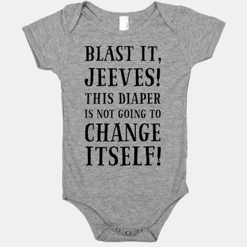 Blast It, Jeeves! This Diaper Is Not Going to Change Itself!