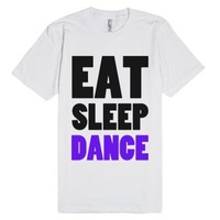 Eat Sleep Dance-Unisex White T-Shirt