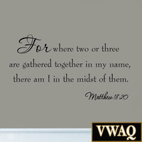 For Where Two or Three Are Gathered In My Name Bible Decals Wall Quotes Faith...