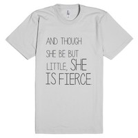 She is Fierce-Unisex Silver T-Shirt
