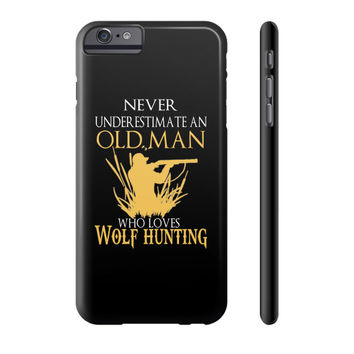 NEVER UNDERESTIMATE wolf hunting Phone Case