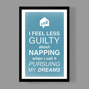 Pursuing My Dreams - Custom Wall Art Poster Quote - Napping Print Home Decor