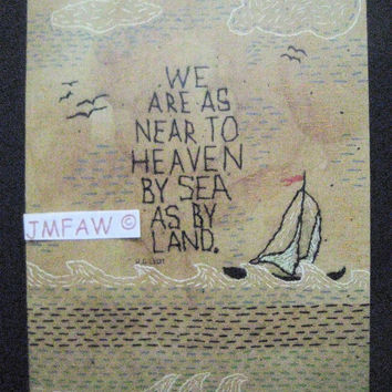 "Primitive Folk Art Print- ""We are as near to Heaven by Sea...""Copyright Lithograph Print of Original Handcrafted Folk Art Stitchery"